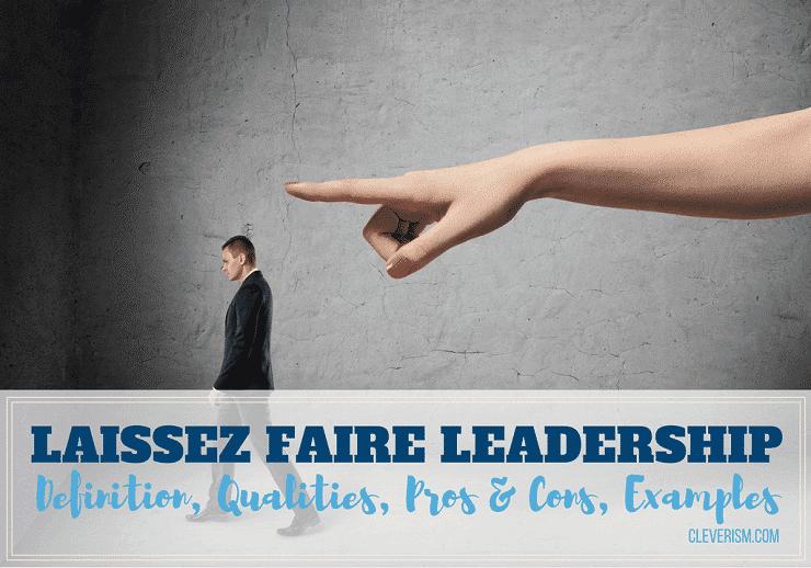 laissez faire leadership guide definition qualities