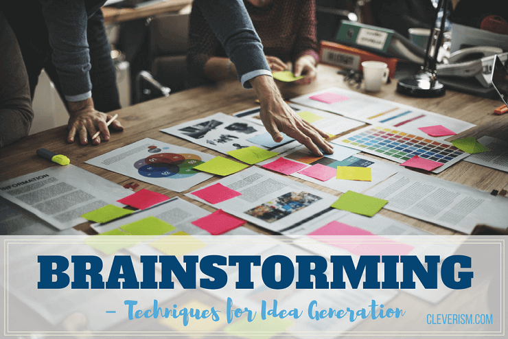 Brainstorming - Techniques for Idea Generation