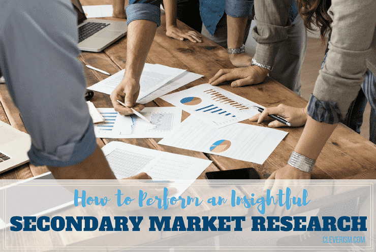 How to Perform an Insightful Secondary Market Research