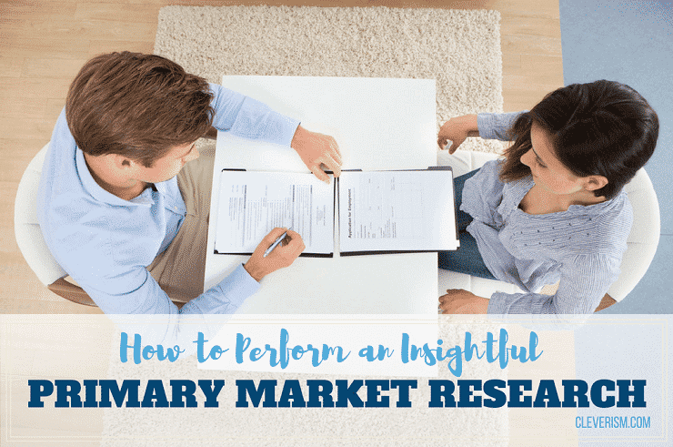 How to Perform an Insightful Primary Market Research