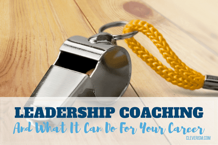 Leadership Coaching And What It Can Do For Your Career