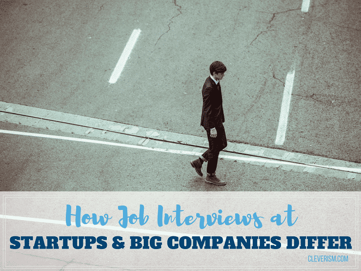 How Job Interviews at Startups and Big Companies Differ