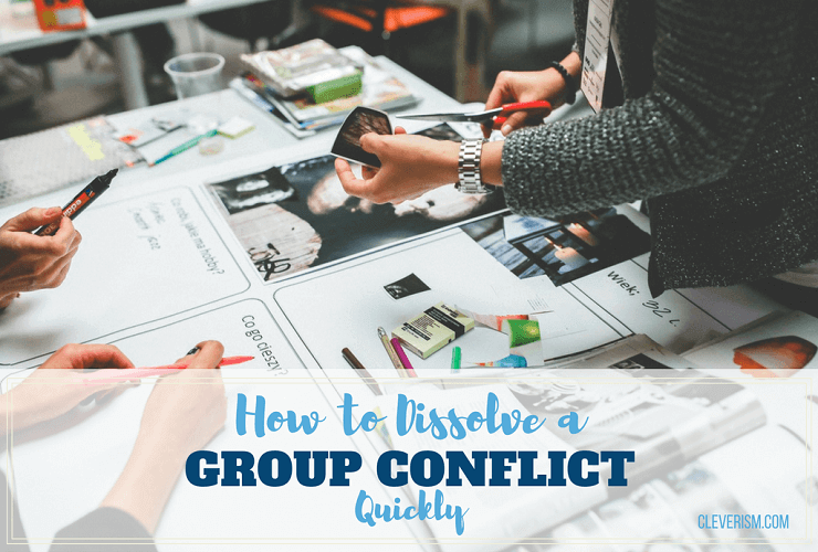 How to Dissolve a Group Conflict Quickly