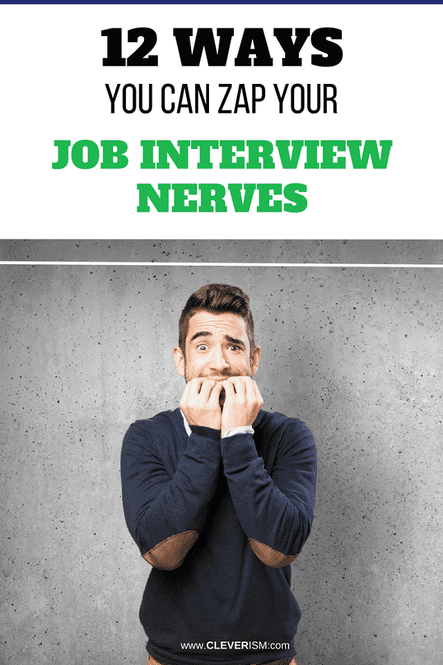 12 Ways You Can Zap Your Job Interview Nerves