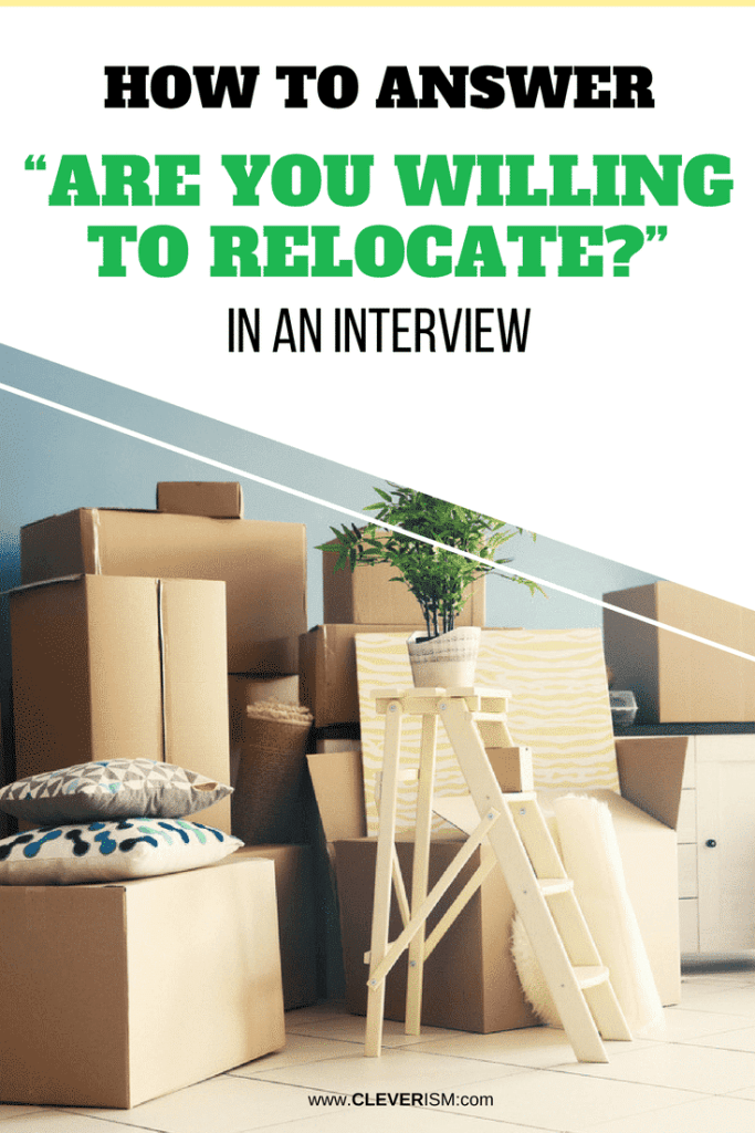 """How to Answer """"Are You Willing to Relocate?"""" in an Interview"""