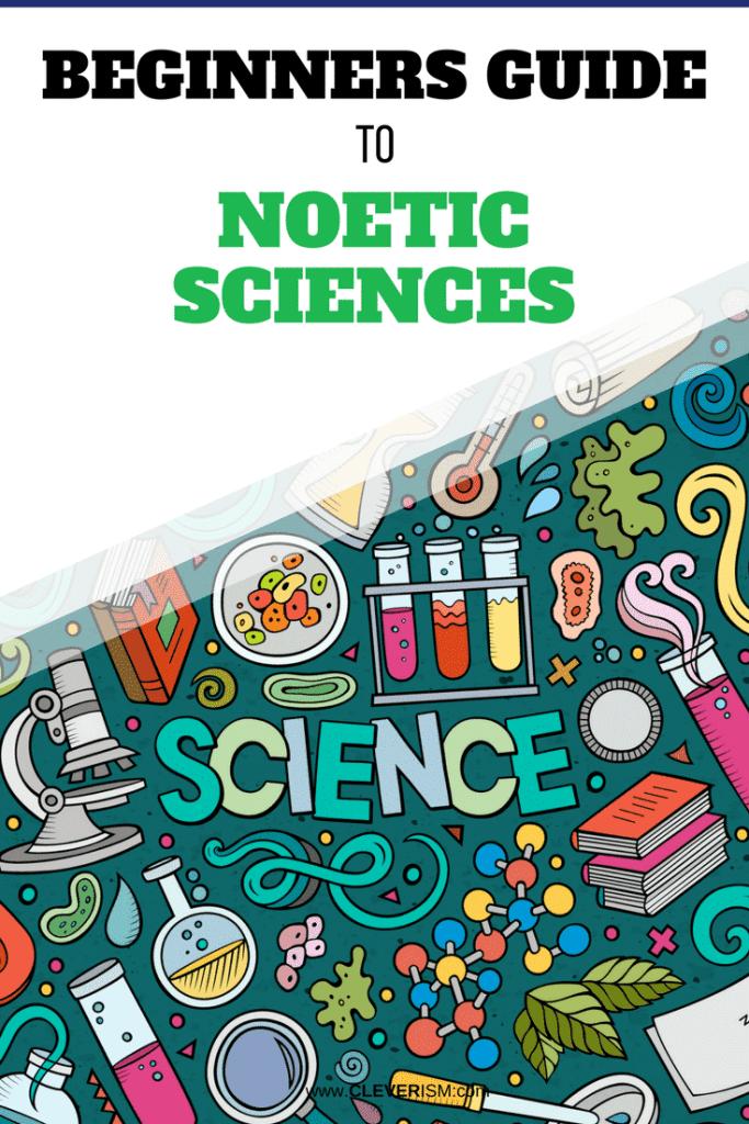 Beginners Guide to Noetic Sciences