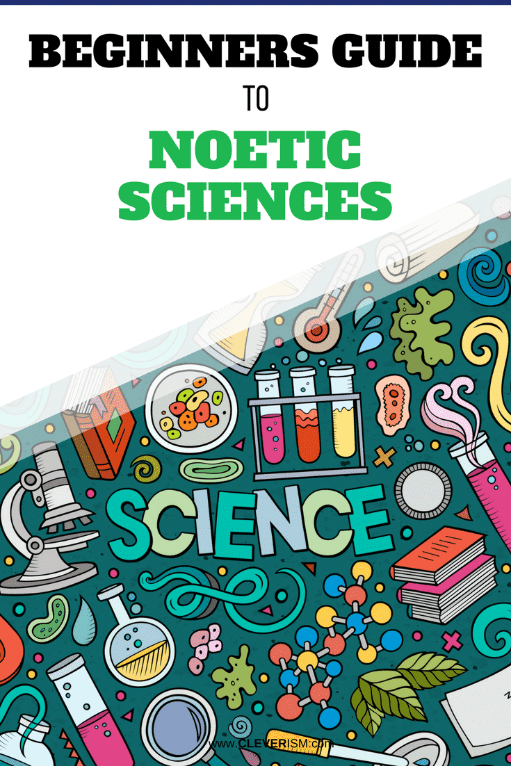 Beginners Guide to Noetic Sciences - #NoeticScience #Cleverism
