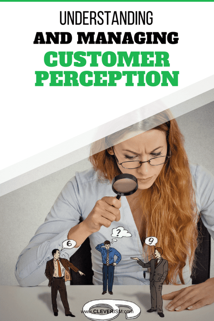 Understanding and Managing Customer Perception