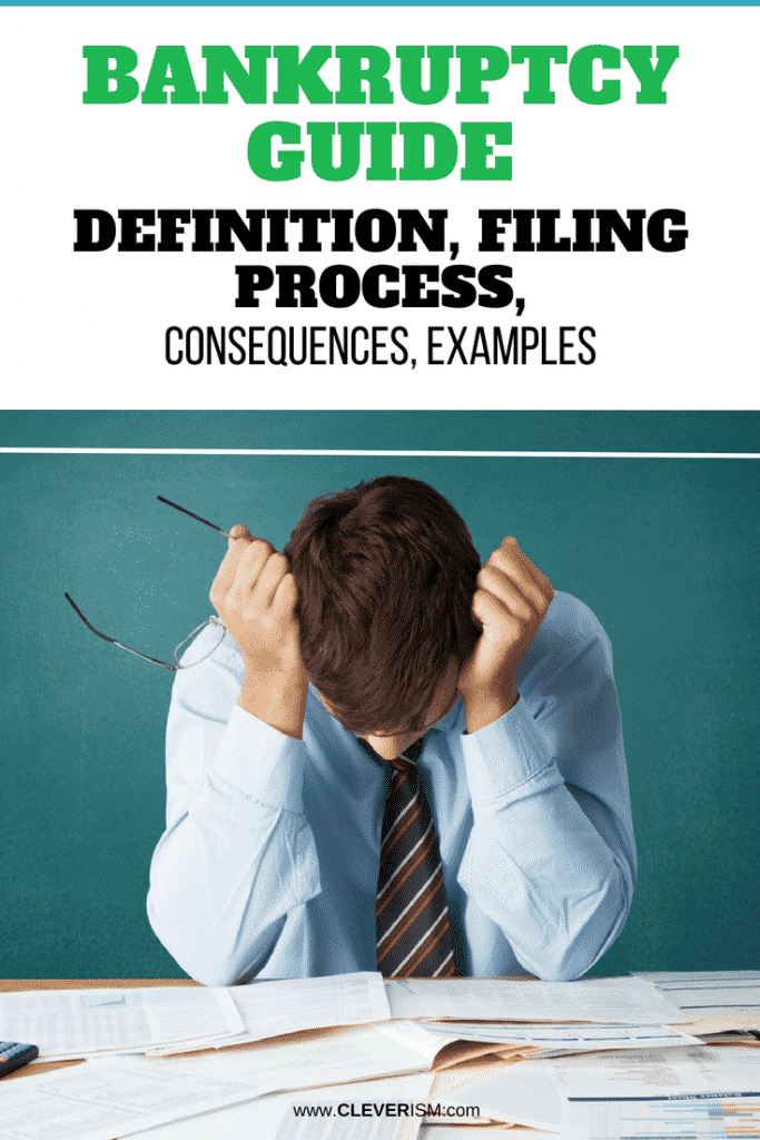 Bankruptcy Guide: Definition, Filing Рrосеѕѕ, Consequences, Examples