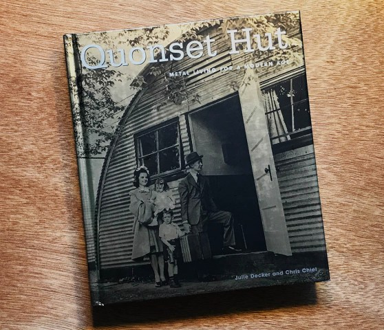 Quonset Hut Metal Living for a Modern Age Book Review
