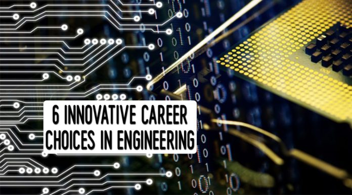 6 Innovative Career Choices in Engineering