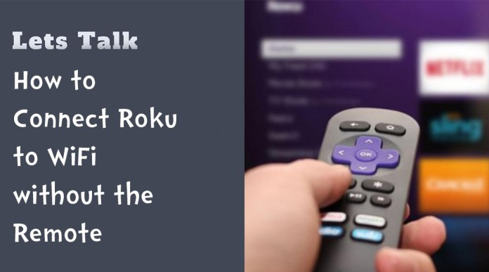 How to Connect Roku to WiFi without the Remote
