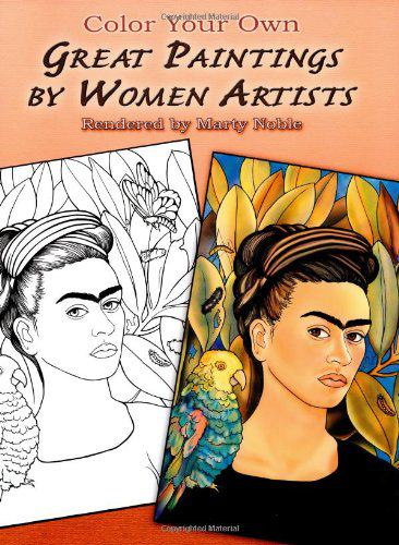 Color Your Own Great Paintings by Women Artists (Dover Art Coloring Book)