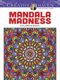 Mandala Madness (Creative Haven Coloring Books)