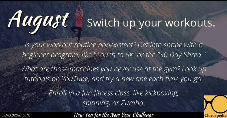 August's goal: Switch up your workouts! (New You for the New Year Challenge from Cleverpedia)