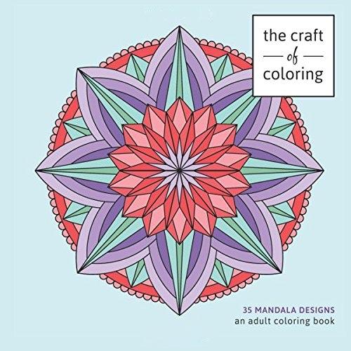 The Craft Of Coloring 35 Mandala Designs