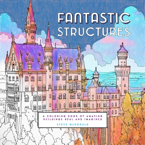 Fantastic Structures A Coloring Book By Steve McDonald