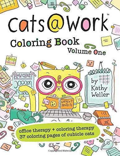 Cats@Work Coloring Book Vol. 1: Coloring Therapy + Office Therapy In One