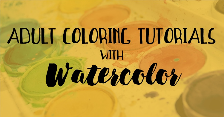 Adult Coloring Tutorials with Watercolor