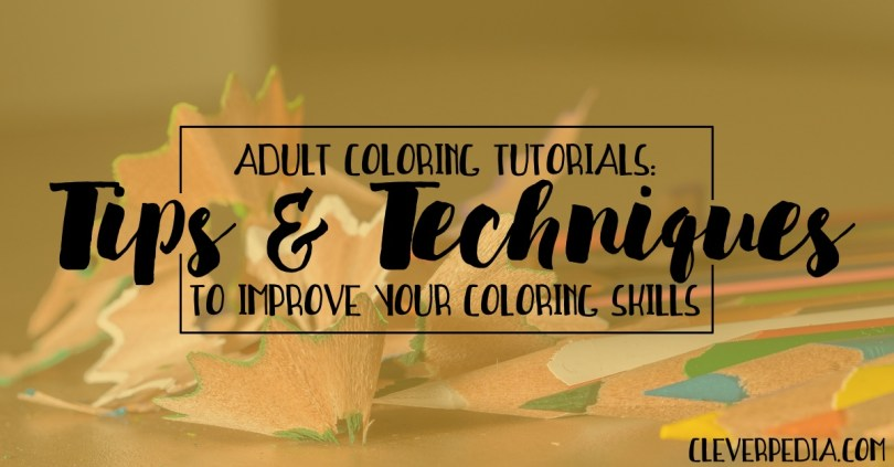 Adult Coloring Tutorials: Tips & Techniques to Improve Your Coloring Skills
