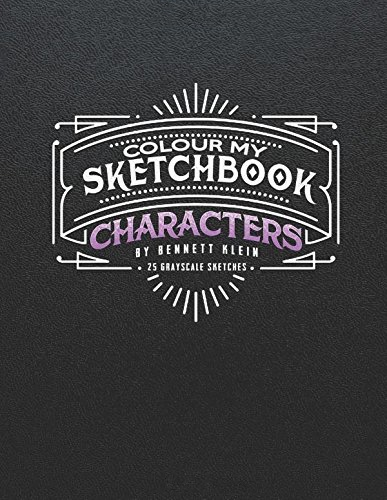 Colour My Sketchbook/Characters: Grayscale Colouring Book