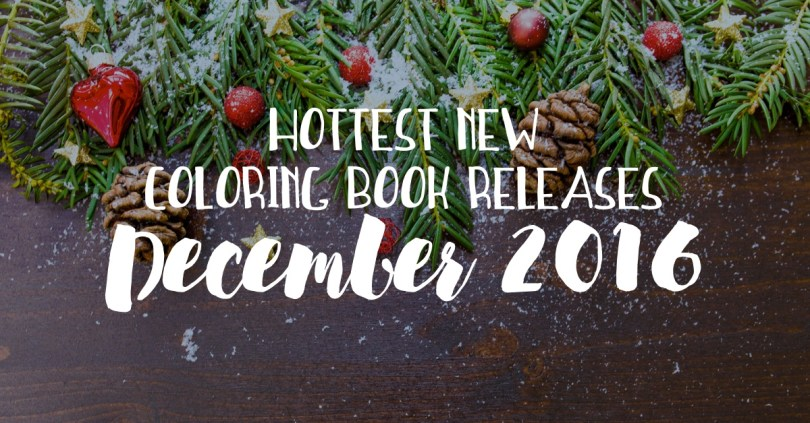 Hottest new coloring book releases in December 2016! You know I'm excited about the Star Trek coloring book!