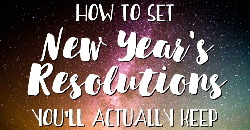 How to Set New Year's Resolutions You'll Actually Keep: A 10-Step Goal Setting Process
