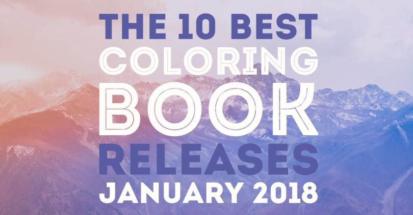 Hottest new coloring book releases in January 2018! Loving all the new fantasy, fairy, and angel coloring books coming out lately!