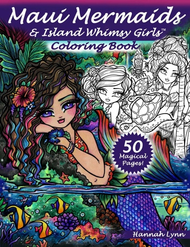 Maui Mermaids & Island Whimsy Girls Coloring Book by Hannah Lynn