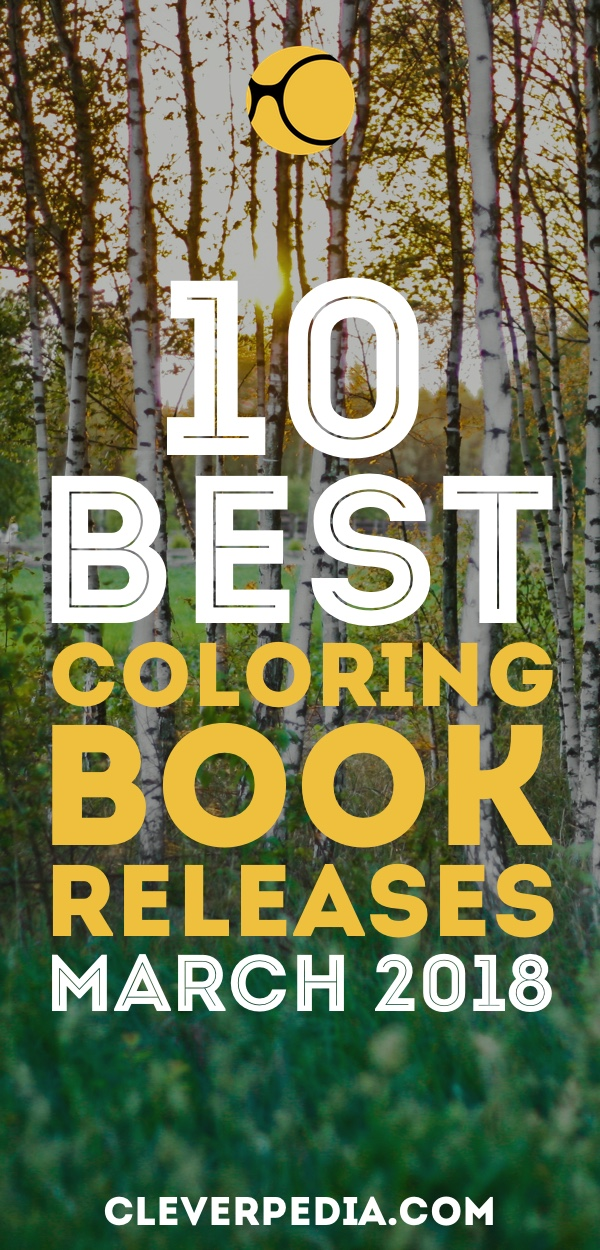 These Are The Hottest New Coloring Book Releases In March 2018 So Many Exciting