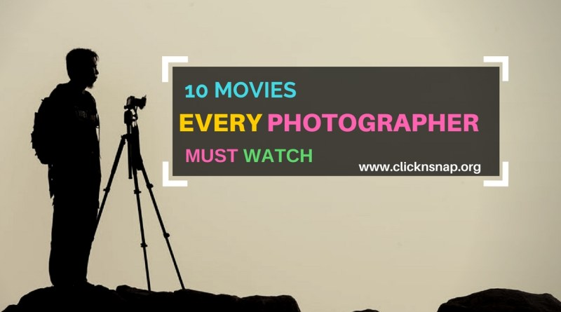 Must watch Photography fIlm, photography, movies, top 10, photographer