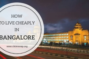 How to live cheaply in Bangalore?