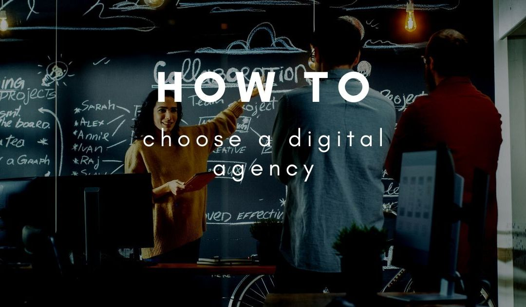 How to choose the right digital agency?
