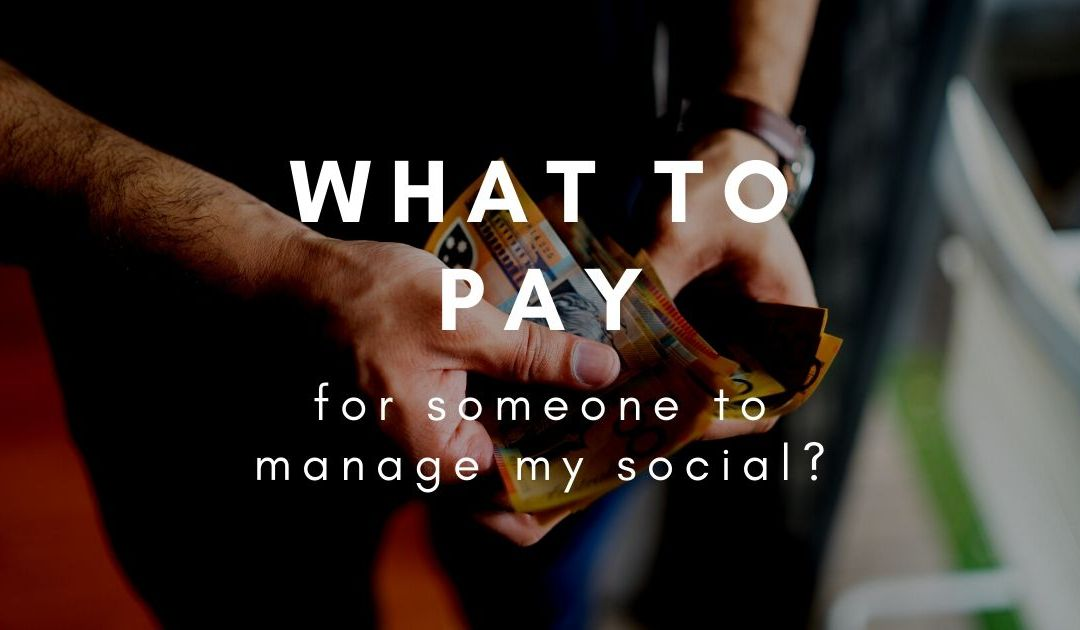 What should I be paying for someone to manage my social media?