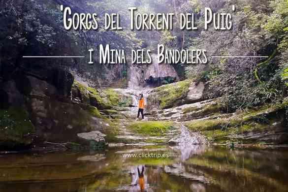 Torrent-del-Puig-Mina-Bandolers-Cami-Ral-Font-Fogoses-Gorg-Negre-Salt-de-l'Olla-Mirador-del-Petró-Marrades_ClickTrip