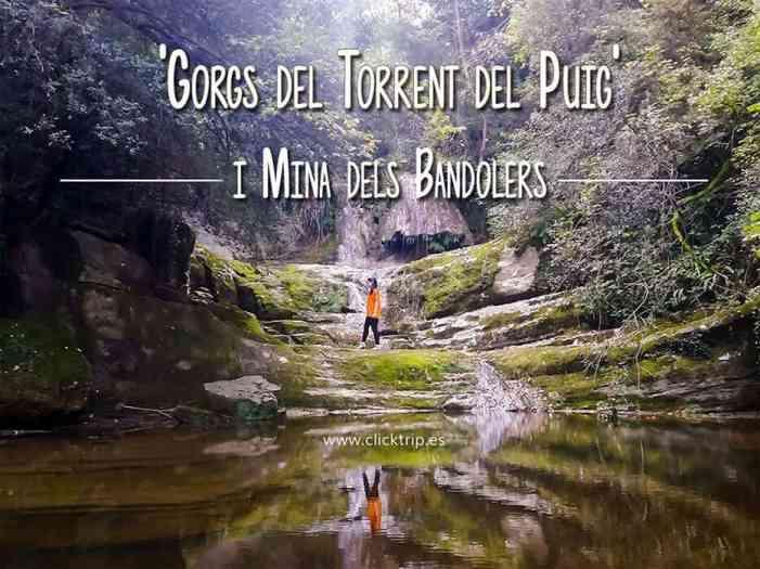 Ruta Gorgs Torrent del Puig i Mina dels Bandolers pel Cami Ral (Font Fogoses - Gorg Negre - Salt de l'Olla - Mirador del Petró i Font Marrades) ClickTrip