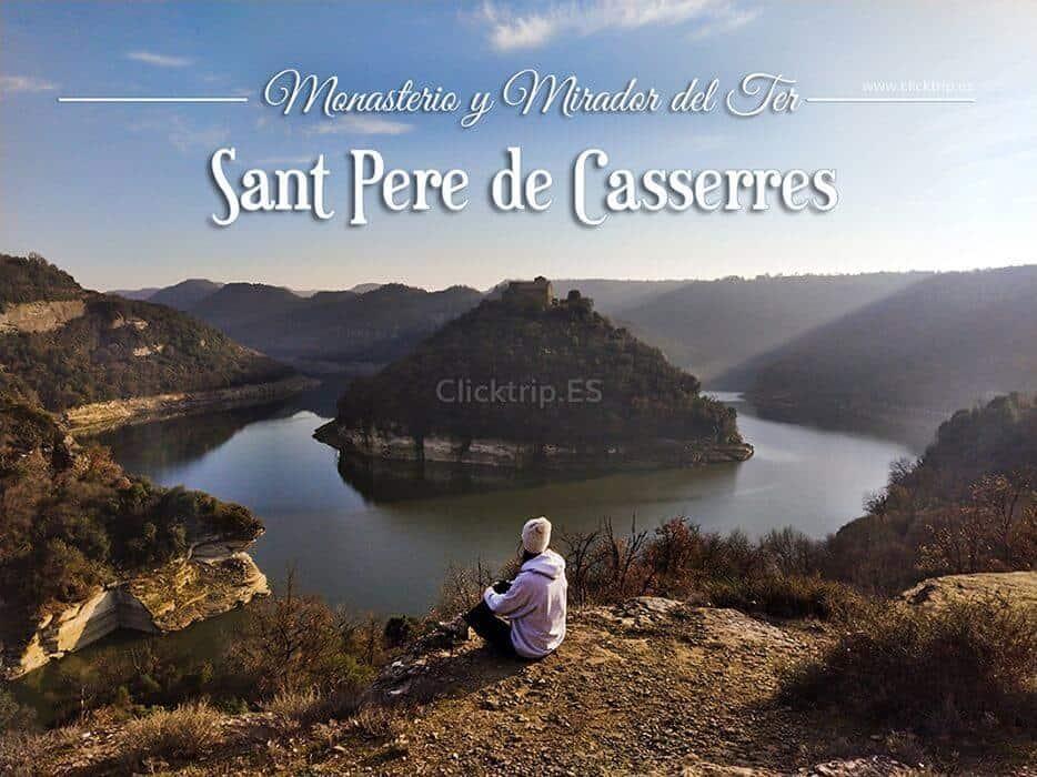 Ruta Excursión Senderismo_Monastir Sant Pere Casserres_Com arribar mirador del Ter_ClickTrip