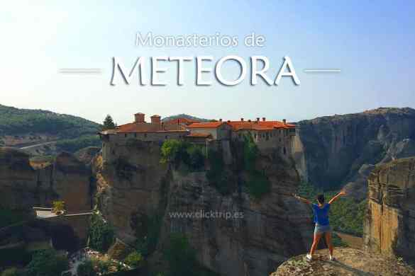 Monasterios Meteora Como llegar Kalambaka Vaarlam Gran Meteoro Grecia_ClickTrip