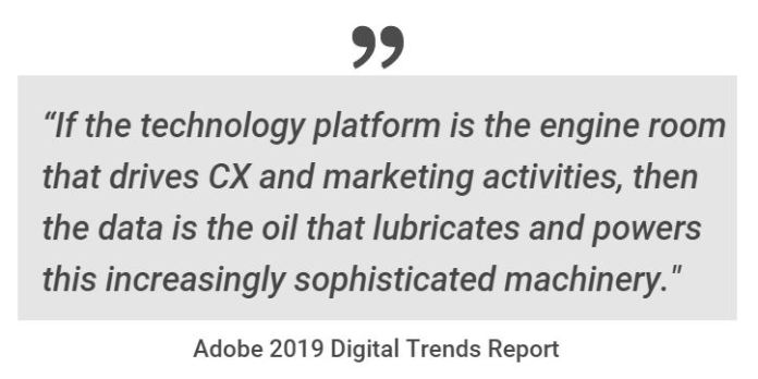 """If the technology platform is the engine room that drives CX and marketing activities, then the data is the oil that lubricates and powers this increasingly sophisticated machinery"""