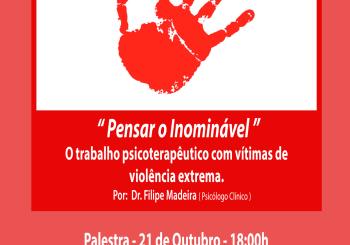 """Palestra dia 21 de Outubro – """" Pensar o Inominável """""""
