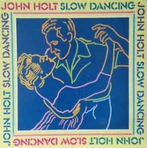 JohnHolt:Slow Dancing