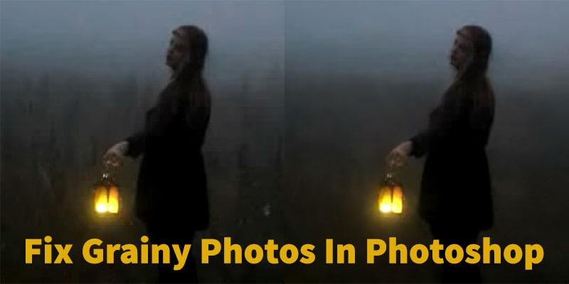 how to fix grainy photos in photoshop