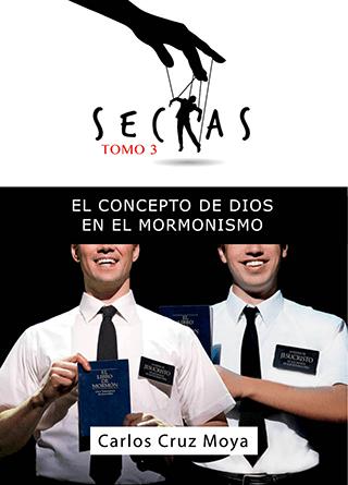 Sectas Tomo. 3: El Concepto de Dios en el Mormonismo