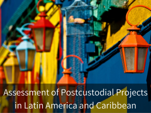 Modal box: Assessment of Postcustodial Projects in Latin America and the Caribbean. Background image: colorful street lights in Buenos Aires.
