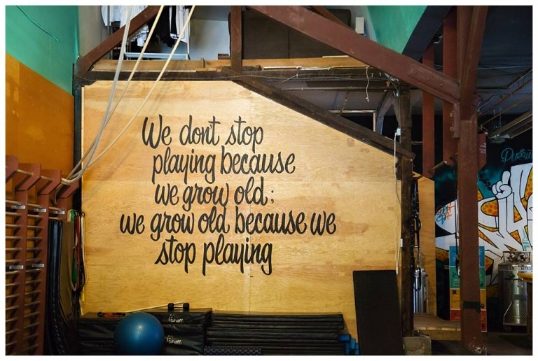 We don't stop playing because we grow old, we grow old because we stop playing
