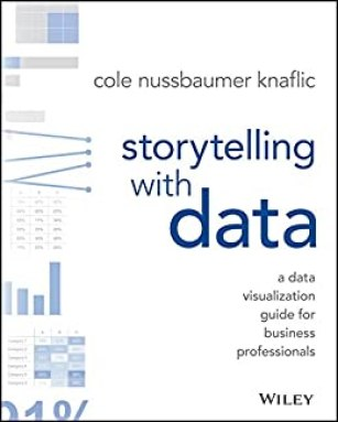 Storytelling With Data: A Data Visualization Guide for Business Professionals book cover