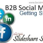 B2B Social Media – Getting Started Slideshare