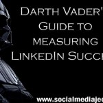Darth Vader's Guide to measuring LinkedIn Success