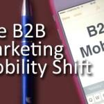B2B Marketing Mobility Shift