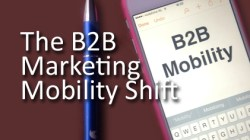 B2B Marketing Mobility Shift
